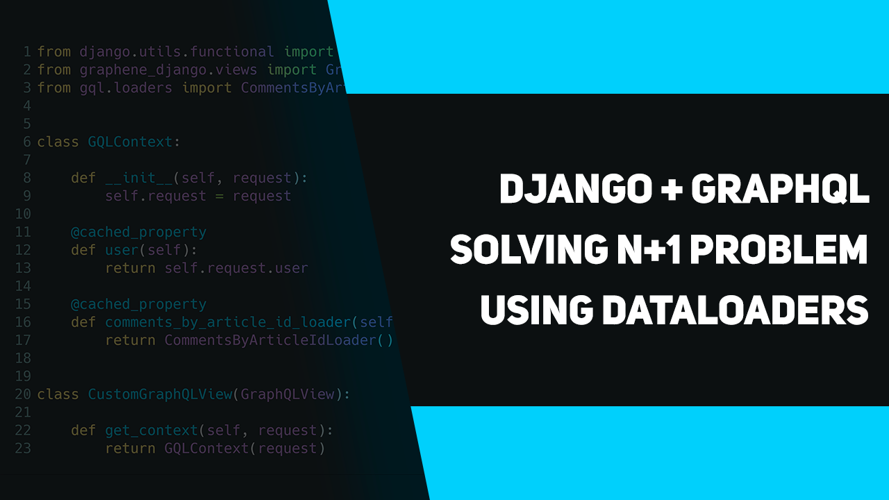 Django + GraphQL  Solving N+1 Problem using DataLoaders – apirobot