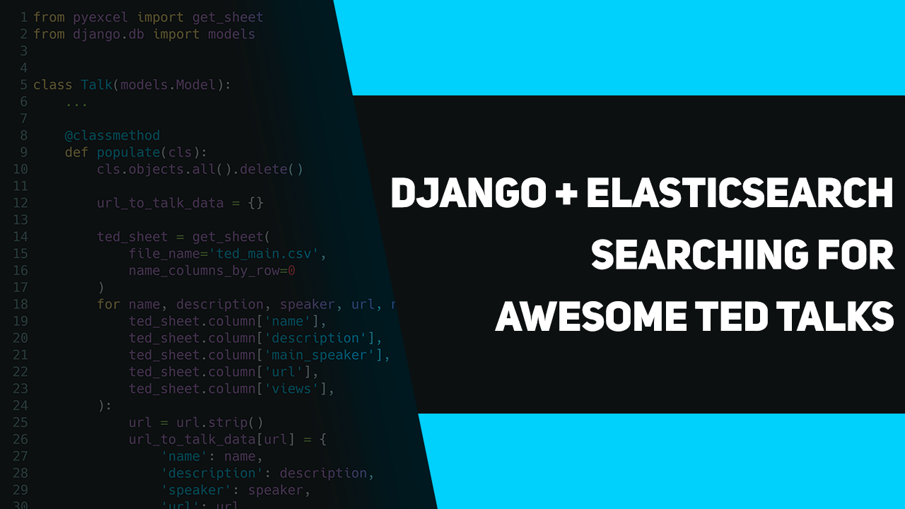 Django + Elasticsearch  Searching for awesome TED Talks